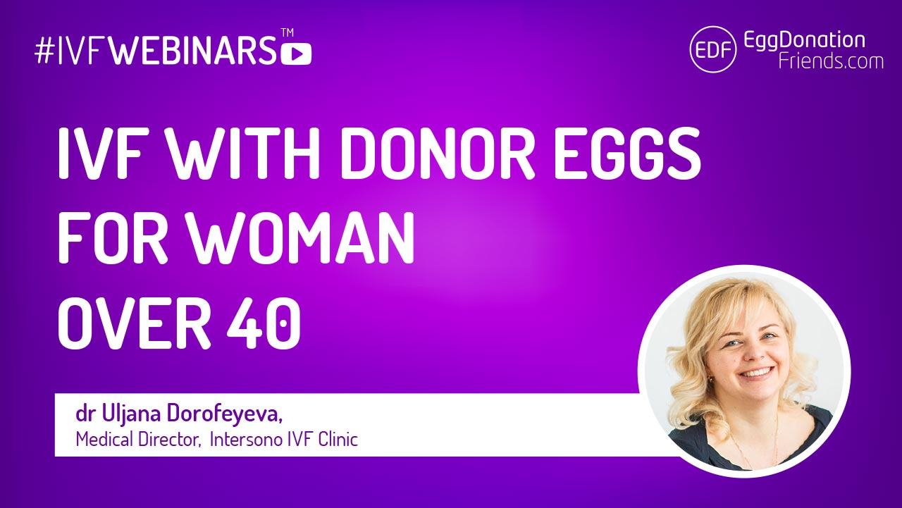 IVF Webinar - ivf with donor eggs over 40