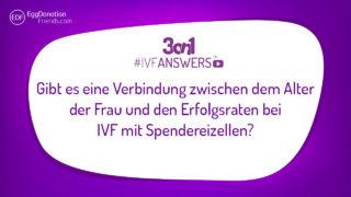 Unterschied bei Erfolgsraten von IVF mit Spendereizellen in Bezug auf das Alter der Frau | #IVFANSWERS Antworten von experts