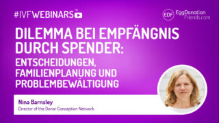Dilemma bei Empfängnis durch Spender: Entscheidungen, Familienplanung und Problembewältigung. Webinar mit Nina Barnsley von Donor Conception Network.