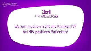 Warum machen nicht alle Kliniken IVF bei HIV positiven Patienten? | #IVFANSWERS