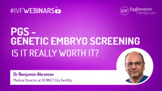 PGS - PGT-A is it wirth time and money? #IVFWEBINARS with Dr Benjamin ABramov from GENNET City Fertility in London