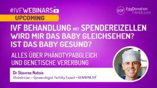 IVF mit Spendereizellen - Phänotypabgleich und Genetische Vererbung - #IVFWEBINARS mit Dr Stavros Natsis von GENNIMA IVF