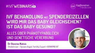 IVF Behandlung mit Spendereizellen – Wird mir das Baby gleichsehen? Ist das Baby gesund? Alles über Phänotypabgleich und genetische Vererbung - #IVFWEBINARS mit Dr Stavros Natsis