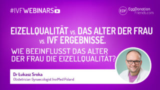 #IVFWEBINARS über die Eizellqualität vs. das Alter der Frau vs. IVF Ergebnisse. Wie beeinflusst das Alter der Frau die Eizellqualität?