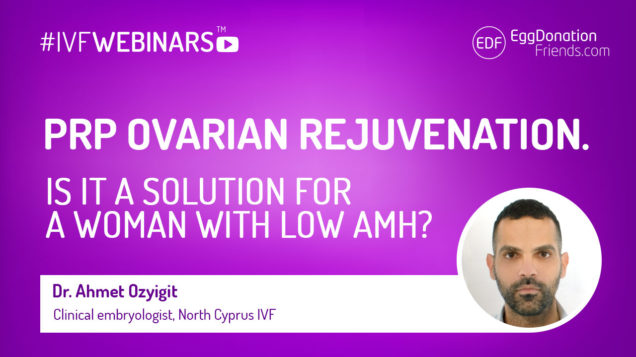 PRP Ovarian Rejuvenation Therapy With Platelets Rich Plasma. What is it? Does it really works? Is it a solution in case of low AMH levels? #IVFWEBINARS with Dr AHmet Ozyigit
