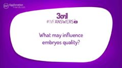 What may influence embryo quality? #IVFANSWERS
