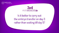 Is day 3 better for the embryo transfer than day 5? | #IVFANSWERS