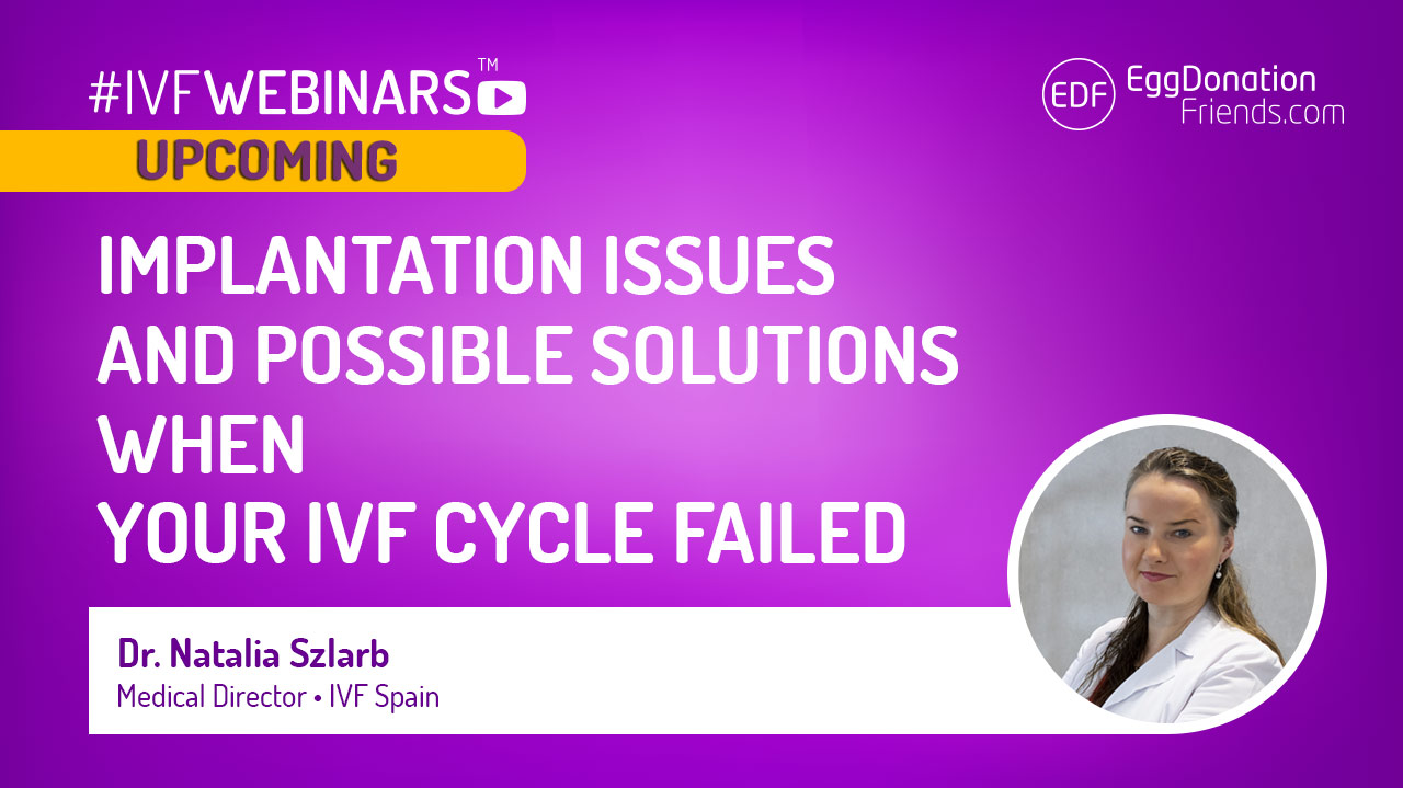 Implantation issues and possible solutions when your IVF cycle failed #IVFWEBINARS