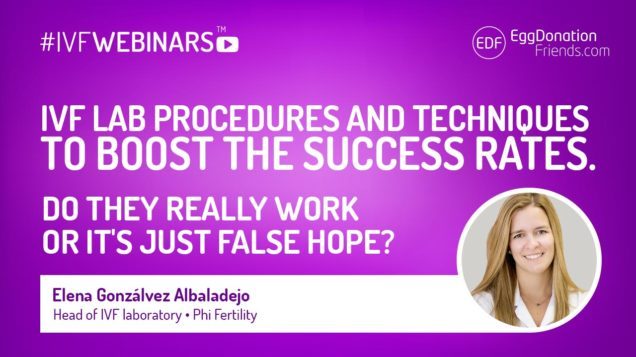 IVF LAB procedures and techniques to boost the success rates #IVFWEBINARS
