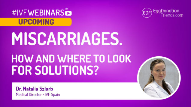 Miscarriages. How and where to look for solutions? #IVFWEBINARS with Dr Natalia Szlarb