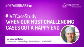 IVFCaseStudy - When our most challenging cases got a happy end #IVFWEBINARS with Dr Stavros Natsis from Gennima IVF