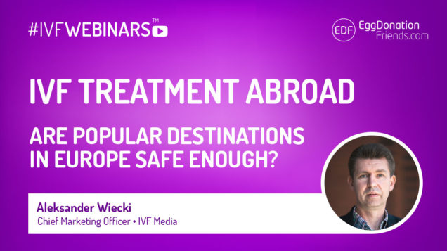 IVF Treatment Abroad Are popular destinations in Europe safe enough? #IVFWEBINARS