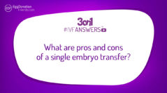 What are pros and cons of a single embryo transfer? | #IVFANSWERS