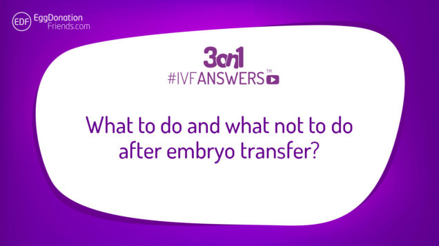 What to do and what not to do after embryo transfer? #IVFANSWERS